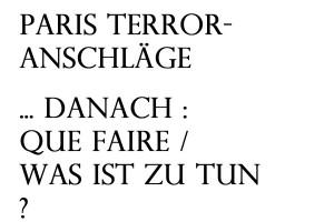 PARIS TERROR-ANSCHLÄGE - DANACH WAS IST ZU TUN