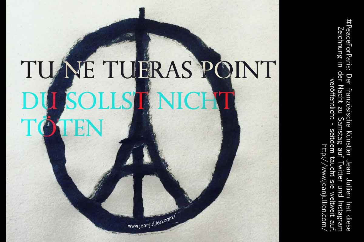 TU NE TUERAS POINT_DU SOLLST NICHT TÖTEN_20151113_PEACE FOR PARIS