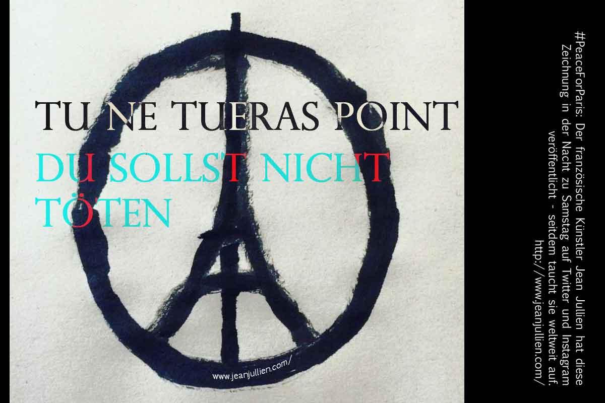 TU NE TUERAS POINT_DU SOLLST NICHT TÖTEN_20151113_PEACE FOR PARIS