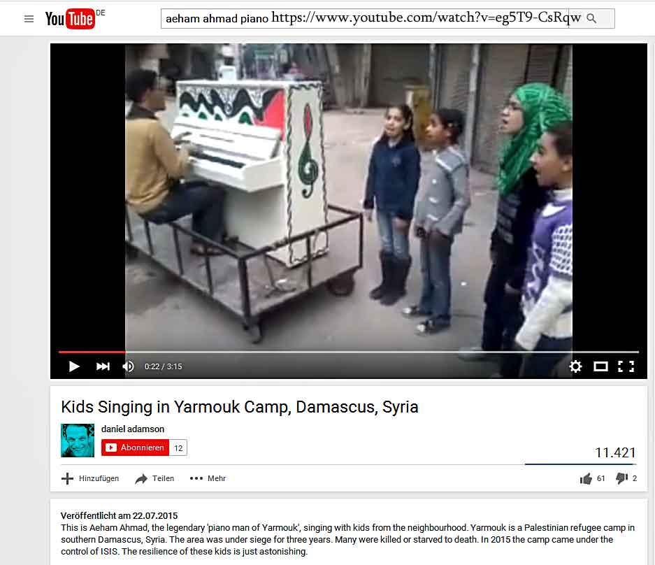 Aeham Ahmad Pianist im Flüchtlingslager Jarmuk_Komm zurück Jarmuk vermisst Dich_singen die Kinder